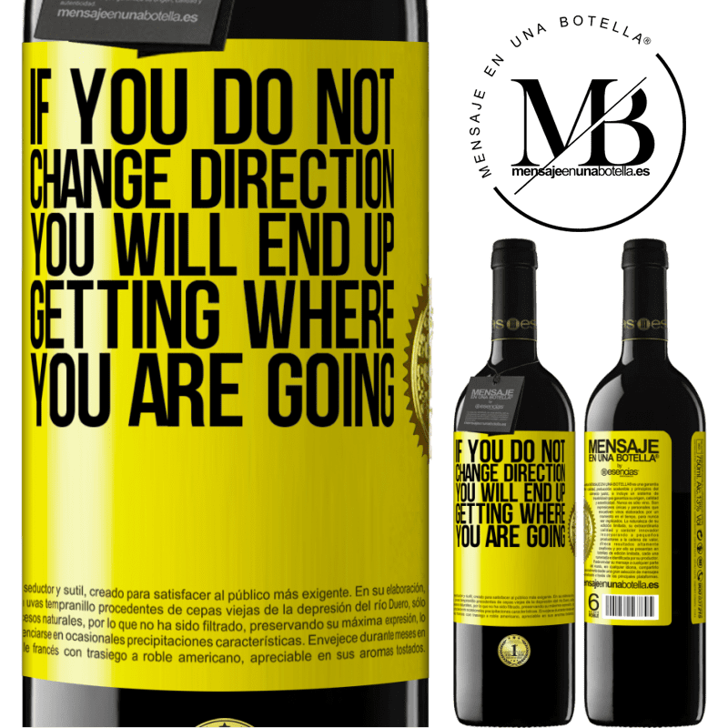 24,95 € Free Shipping | Red Wine RED Edition Crianza 6 Months If you do not change direction, you will end up getting where you are going Yellow Label. Customizable label Aging in oak barrels 6 Months Harvest 2018 Tempranillo
