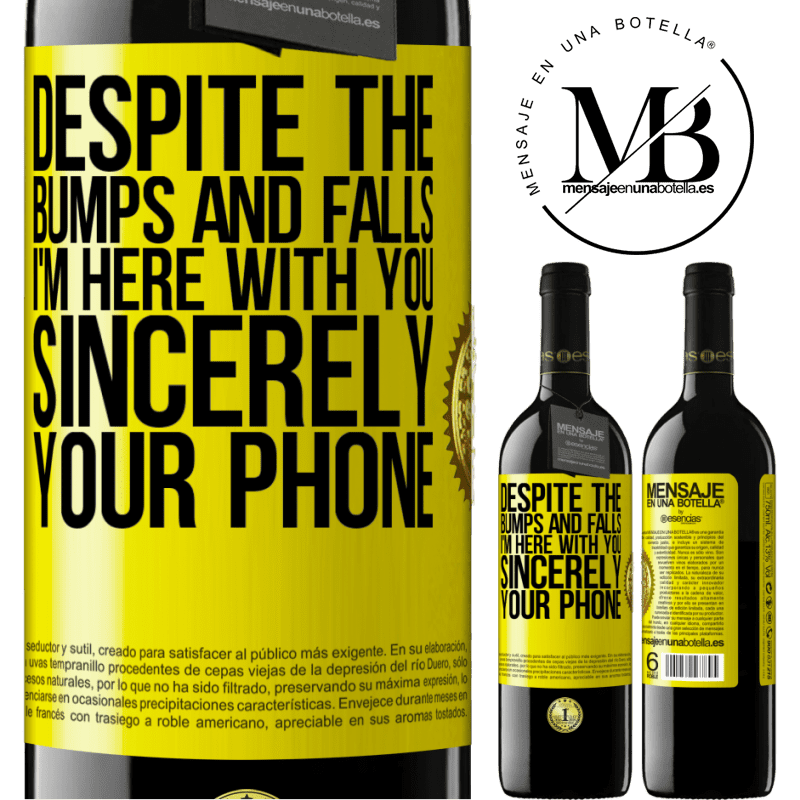 24,95 € Free Shipping   Red Wine RED Edition Crianza 6 Months Despite the bumps and falls, I'm here with you. Sincerely, your phone Yellow Label. Customizable label Aging in oak barrels 6 Months Harvest 2018 Tempranillo