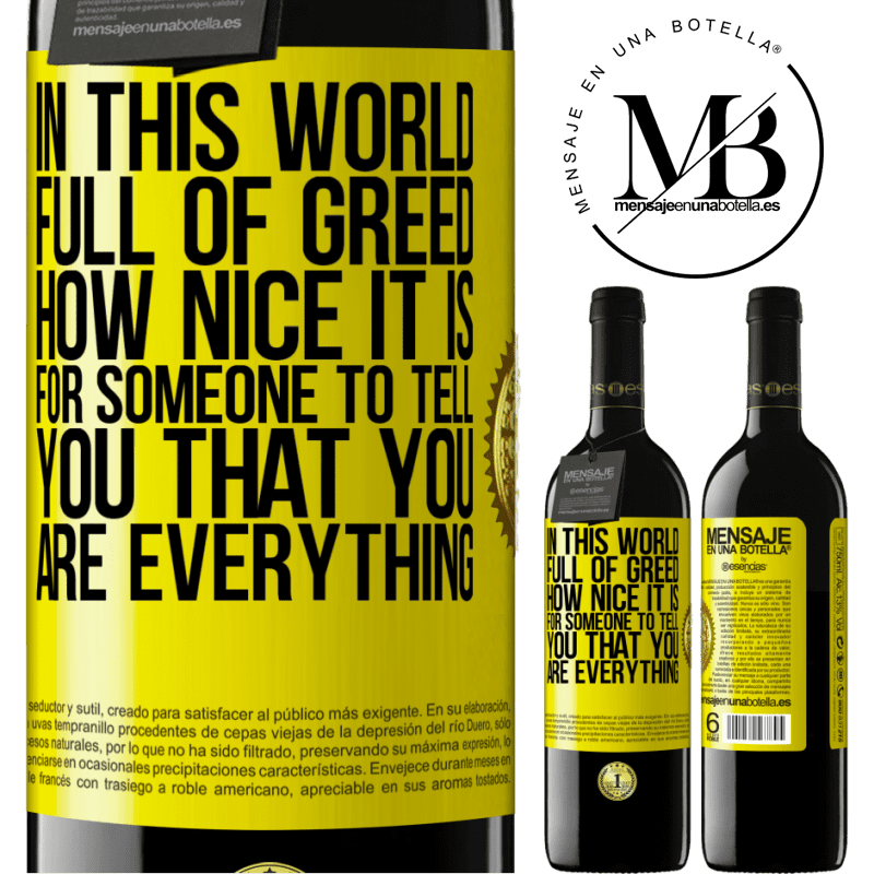 24,95 € Free Shipping | Red Wine RED Edition Crianza 6 Months In this world full of greed, how nice it is for someone to tell you that you are everything Yellow Label. Customizable label Aging in oak barrels 6 Months Harvest 2018 Tempranillo