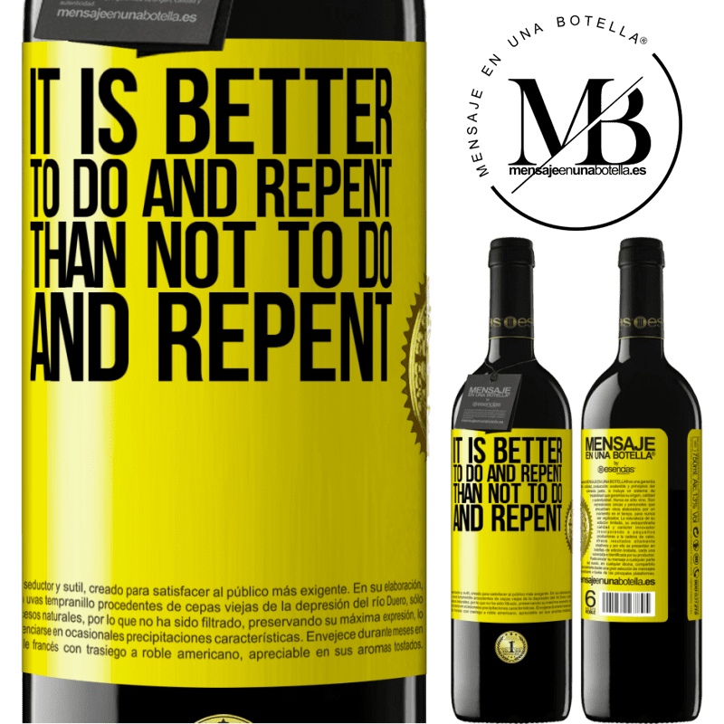 24,95 € Free Shipping | Red Wine RED Edition Crianza 6 Months It is better to do and repent, than not to do and repent Yellow Label. Customizable label Aging in oak barrels 6 Months Harvest 2018 Tempranillo