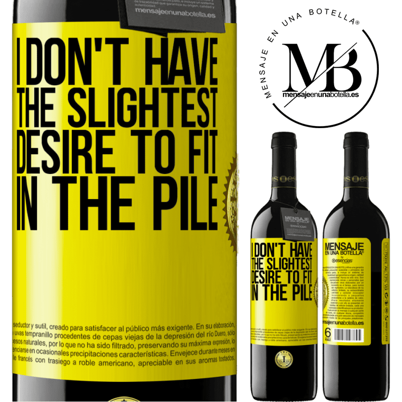 24,95 € Free Shipping | Red Wine RED Edition Crianza 6 Months I don't have the slightest desire to fit in the pile Yellow Label. Customizable label Aging in oak barrels 6 Months Harvest 2018 Tempranillo