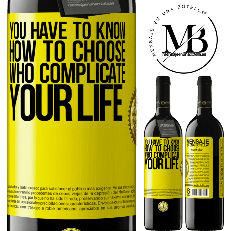 24,95 € Free Shipping | Red Wine RED Edition Crianza 6 Months You have to know how to choose who complicate your life Yellow Label. Customizable label Aging in oak barrels 6 Months Harvest 2018 Tempranillo