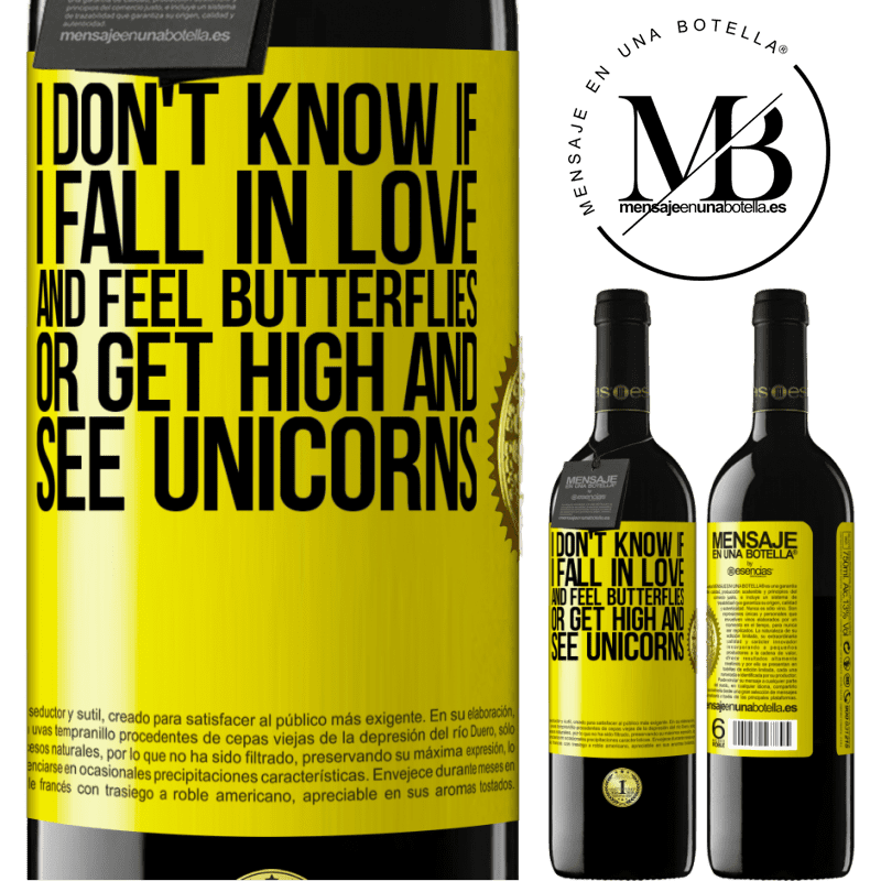 24,95 € Free Shipping | Red Wine RED Edition Crianza 6 Months I don't know if I fall in love and feel butterflies or get high and see unicorns Yellow Label. Customizable label Aging in oak barrels 6 Months Harvest 2018 Tempranillo