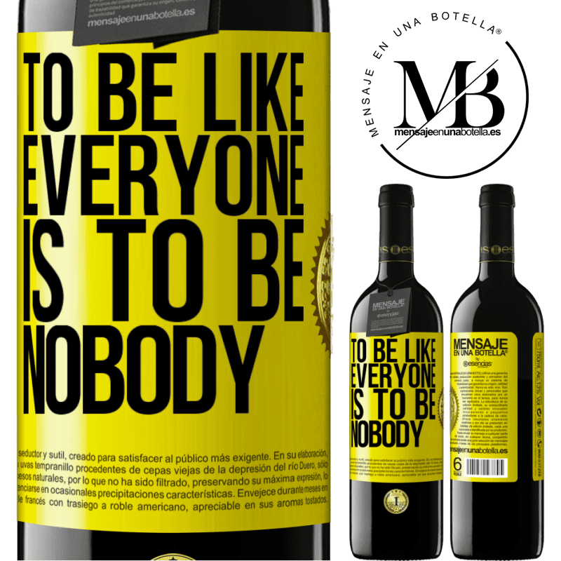 24,95 € Free Shipping | Red Wine RED Edition Crianza 6 Months To be like everyone is to be nobody Yellow Label. Customizable label Aging in oak barrels 6 Months Harvest 2018 Tempranillo