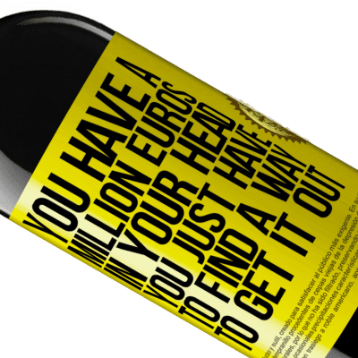 Unique & Personal Expressions. «You have a million euros in your head. You just have to find a way to get it out» RED Edition Crianza 6 Months
