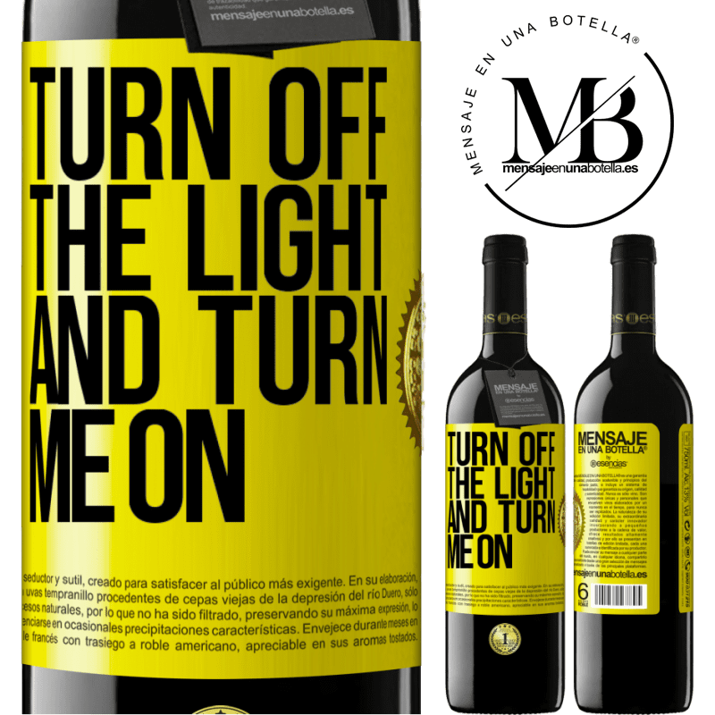 24,95 € Free Shipping | Red Wine RED Edition Crianza 6 Months Turn off the light and turn me on Yellow Label. Customizable label Aging in oak barrels 6 Months Harvest 2018 Tempranillo