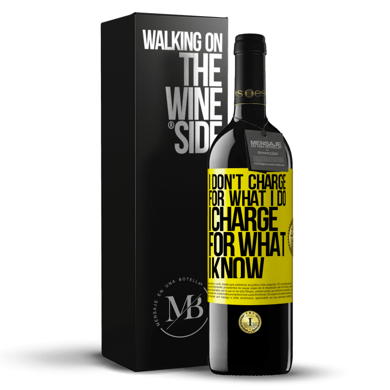 24,95 € Free Shipping | Red Wine RED Edition Crianza 6 Months I don't charge for what I do, I charge for what I know Yellow Label. Customizable label Aging in oak barrels 6 Months Harvest 2018 Tempranillo