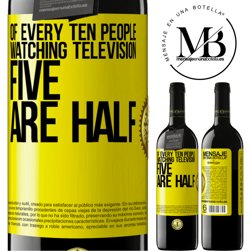 24,95 € Free Shipping | Red Wine RED Edition Crianza 6 Months Of every ten people watching television, five are half Yellow Label. Customizable label Aging in oak barrels 6 Months Harvest 2018 Tempranillo