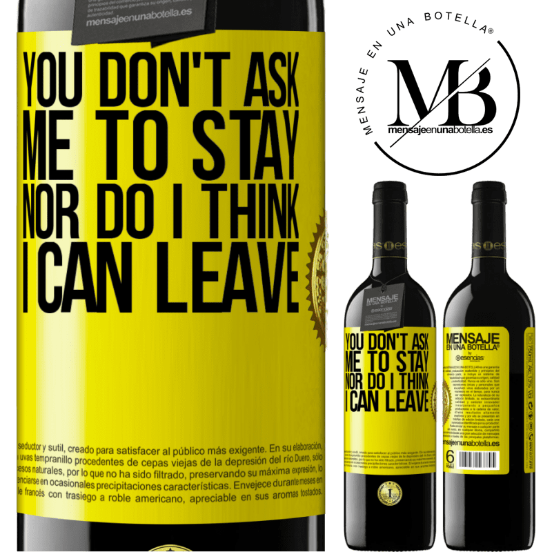 24,95 € Free Shipping | Red Wine RED Edition Crianza 6 Months You don't ask me to stay, nor do I think I can leave Yellow Label. Customizable label Aging in oak barrels 6 Months Harvest 2018 Tempranillo