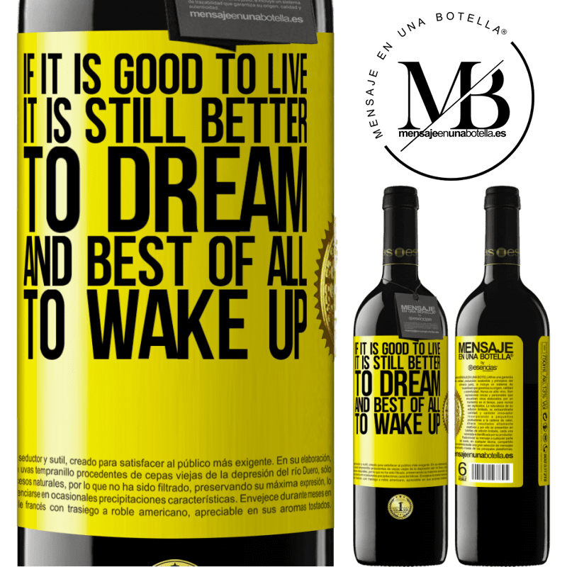 24,95 € Free Shipping   Red Wine RED Edition Crianza 6 Months If it is good to live, it is still better to dream, and best of all, to wake up Yellow Label. Customizable label Aging in oak barrels 6 Months Harvest 2018 Tempranillo