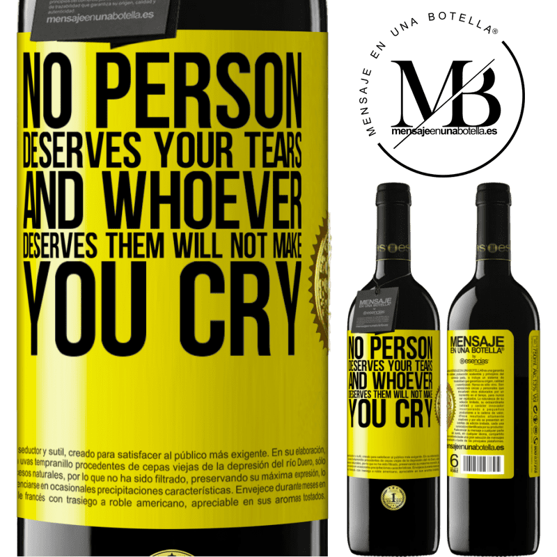 24,95 € Free Shipping | Red Wine RED Edition Crianza 6 Months No person deserves your tears, and whoever deserves them will not make you cry Yellow Label. Customizable label Aging in oak barrels 6 Months Harvest 2018 Tempranillo