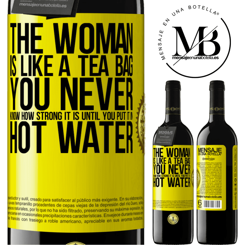 24,95 € Free Shipping | Red Wine RED Edition Crianza 6 Months The woman is like a tea bag. You never know how strong it is until you put it in hot water Yellow Label. Customizable label Aging in oak barrels 6 Months Harvest 2018 Tempranillo