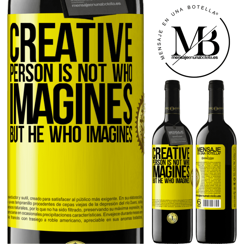 24,95 € Free Shipping | Red Wine RED Edition Crianza 6 Months Creative is not he who imagines, but he who imagines Yellow Label. Customizable label Aging in oak barrels 6 Months Harvest 2018 Tempranillo