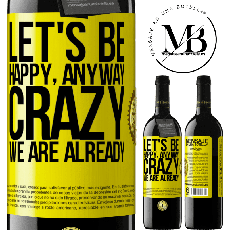 24,95 € Free Shipping | Red Wine RED Edition Crianza 6 Months Let's be happy, total, crazy we are already Yellow Label. Customizable label Aging in oak barrels 6 Months Harvest 2018 Tempranillo