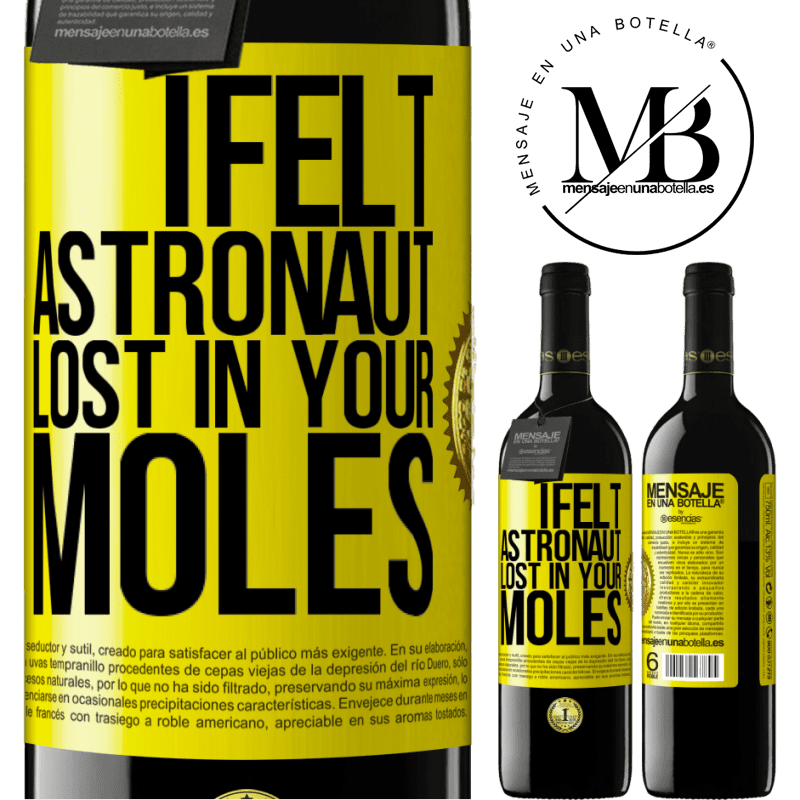 24,95 € Free Shipping | Red Wine RED Edition Crianza 6 Months I felt astronaut, lost in your moles Yellow Label. Customizable label Aging in oak barrels 6 Months Harvest 2018 Tempranillo