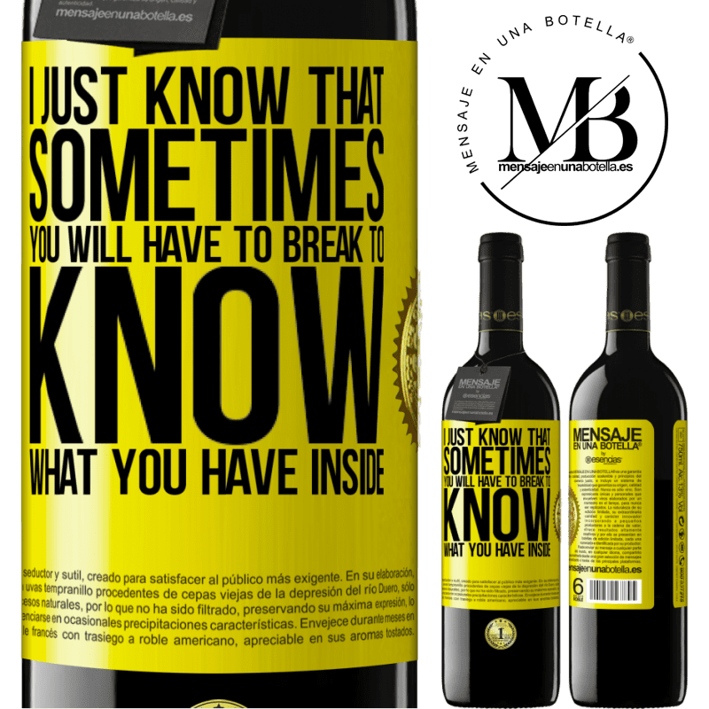 24,95 € Free Shipping | Red Wine RED Edition Crianza 6 Months I just know that sometimes you will have to break to know what you have inside Yellow Label. Customizable label Aging in oak barrels 6 Months Harvest 2018 Tempranillo