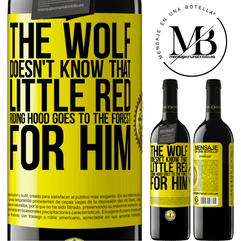 24,95 € Free Shipping | Red Wine RED Edition Crianza 6 Months He does not know the wolf that little red riding hood goes to the forest for him Yellow Label. Customizable label Aging in oak barrels 6 Months Harvest 2018 Tempranillo