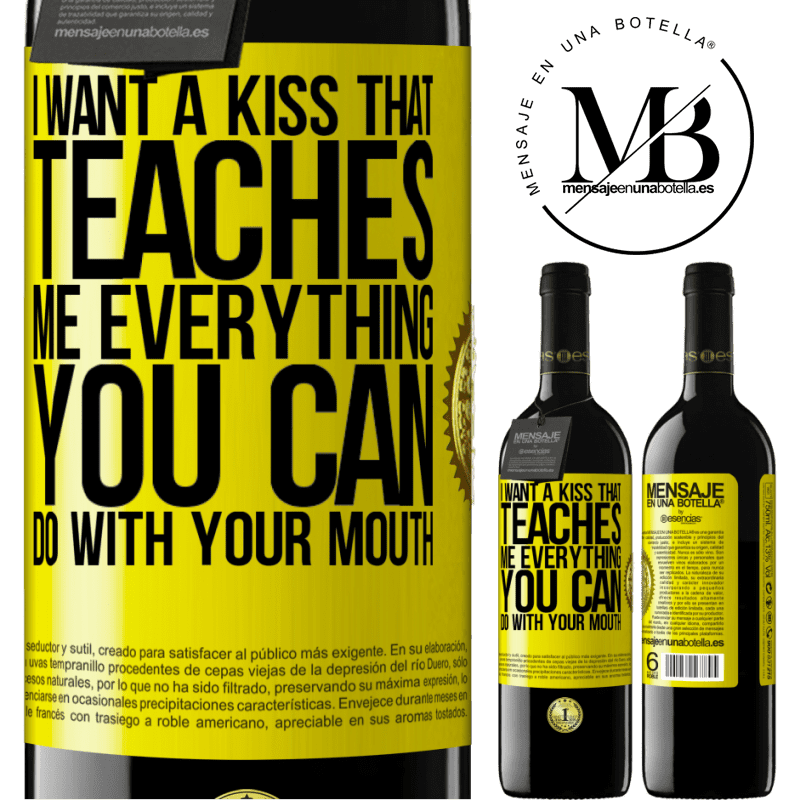 24,95 € Free Shipping | Red Wine RED Edition Crianza 6 Months I want a kiss that teaches me everything you can do with your mouth Yellow Label. Customizable label Aging in oak barrels 6 Months Harvest 2018 Tempranillo