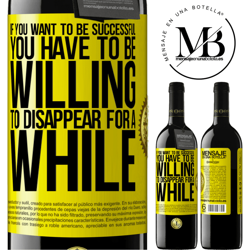 24,95 € Free Shipping | Red Wine RED Edition Crianza 6 Months If you want to be successful you have to be willing to disappear for a while Yellow Label. Customizable label Aging in oak barrels 6 Months Harvest 2018 Tempranillo