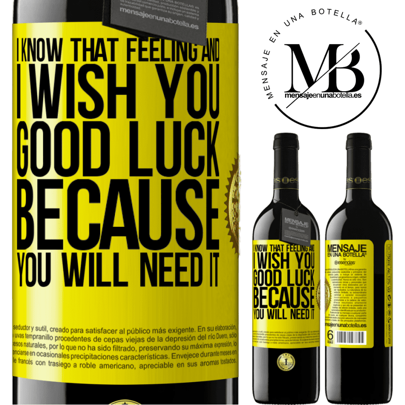 24,95 € Free Shipping | Red Wine RED Edition Crianza 6 Months I know that feeling, and I wish you good luck, because you will need it Yellow Label. Customizable label Aging in oak barrels 6 Months Harvest 2018 Tempranillo