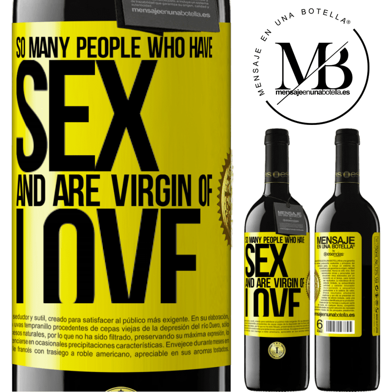 24,95 € Free Shipping | Red Wine RED Edition Crianza 6 Months So many people who have sex and are virgin of love Yellow Label. Customizable label Aging in oak barrels 6 Months Harvest 2018 Tempranillo