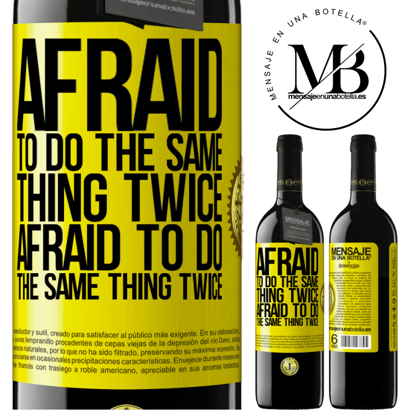 24,95 € Free Shipping | Red Wine RED Edition Crianza 6 Months Afraid to do the same thing twice. Afraid to do the same thing twice Yellow Label. Customizable label Aging in oak barrels 6 Months Harvest 2018 Tempranillo