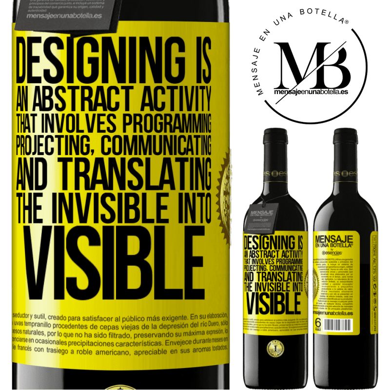 24,95 € Free Shipping | Red Wine RED Edition Crianza 6 Months Designing is an abstract activity that involves programming, projecting, communicating ... and translating the invisible Yellow Label. Customizable label Aging in oak barrels 6 Months Harvest 2018 Tempranillo