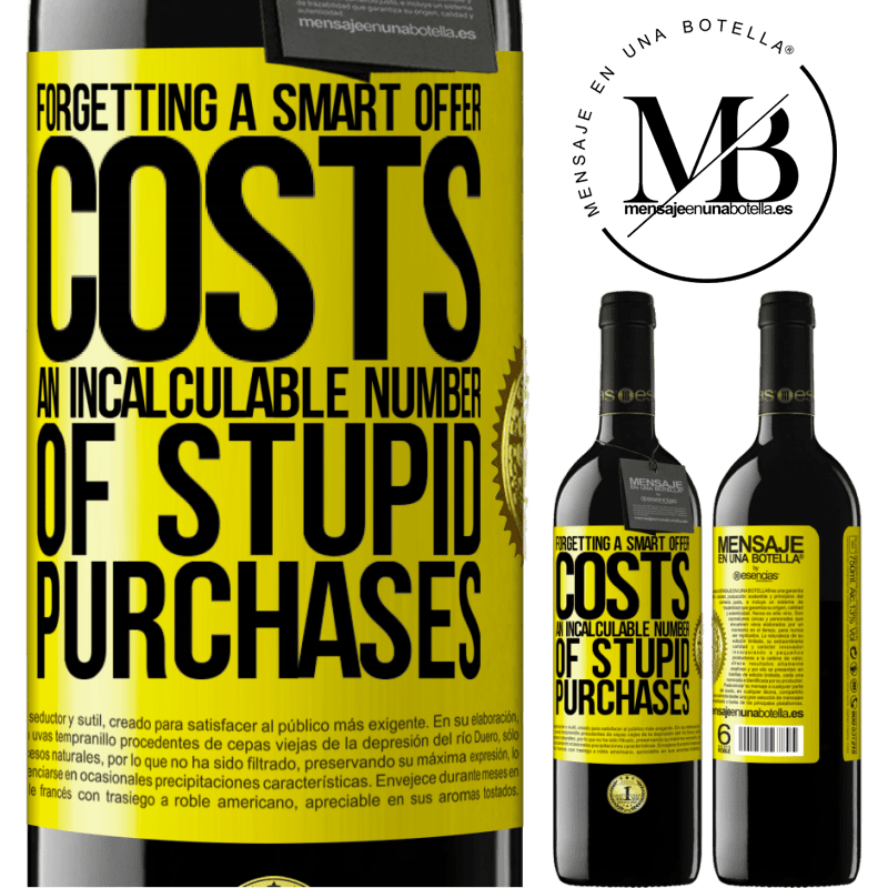 24,95 € Free Shipping | Red Wine RED Edition Crianza 6 Months Forgetting a smart offer costs an incalculable number of stupid purchases Yellow Label. Customizable label Aging in oak barrels 6 Months Harvest 2018 Tempranillo