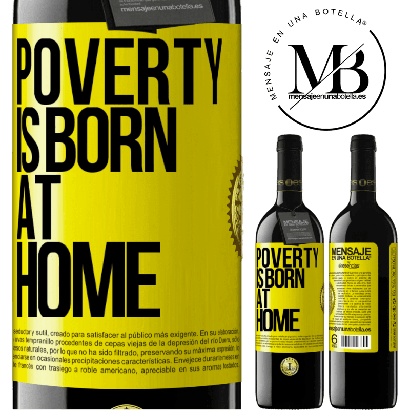 24,95 € Free Shipping | Red Wine RED Edition Crianza 6 Months Poverty is born at home Yellow Label. Customizable label Aging in oak barrels 6 Months Harvest 2018 Tempranillo