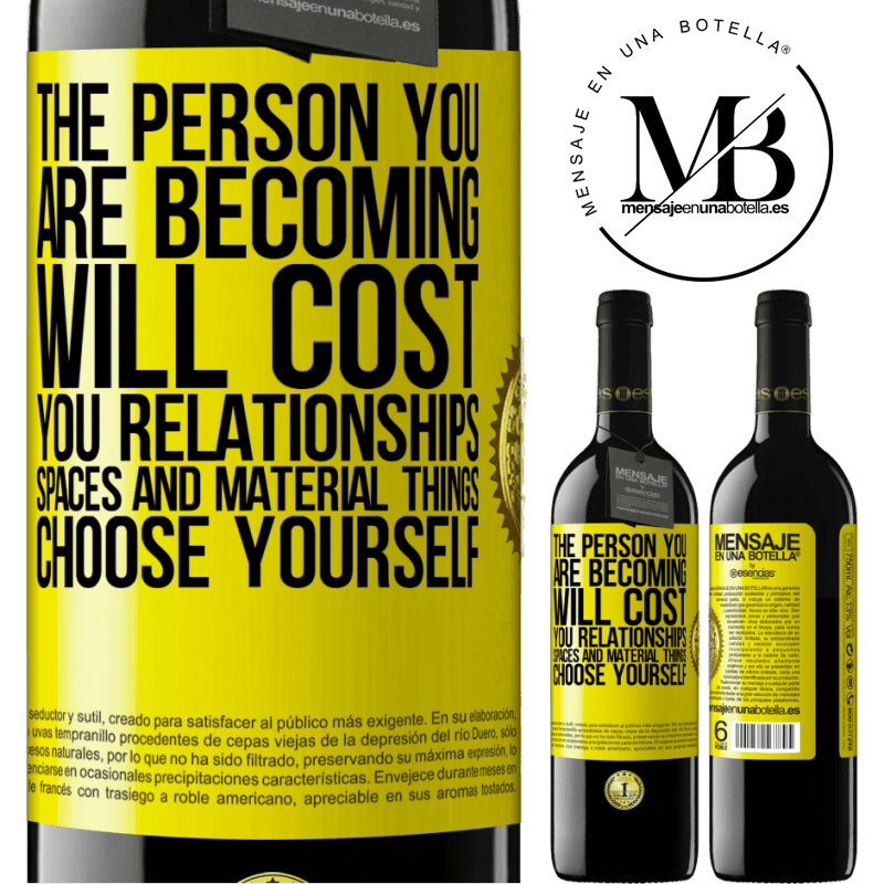 24,95 € Free Shipping | Red Wine RED Edition Crianza 6 Months The person you are becoming will cost you relationships, spaces and material things. Choose yourself Yellow Label. Customizable label Aging in oak barrels 6 Months Harvest 2018 Tempranillo