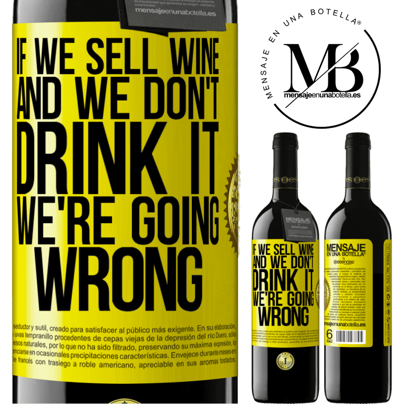 24,95 € Free Shipping | Red Wine RED Edition Crianza 6 Months If we sell wine, and we don't drink it, we're going wrong Yellow Label. Customizable label Aging in oak barrels 6 Months Harvest 2018 Tempranillo
