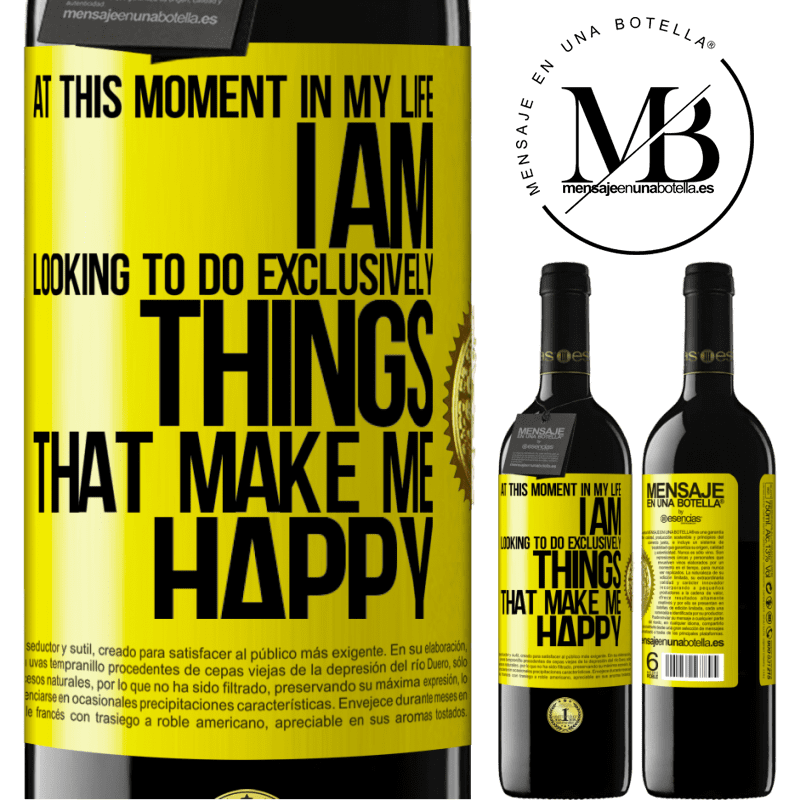 24,95 € Free Shipping | Red Wine RED Edition Crianza 6 Months At this moment in my life, I am looking to do exclusively things that make me happy Yellow Label. Customizable label Aging in oak barrels 6 Months Harvest 2018 Tempranillo