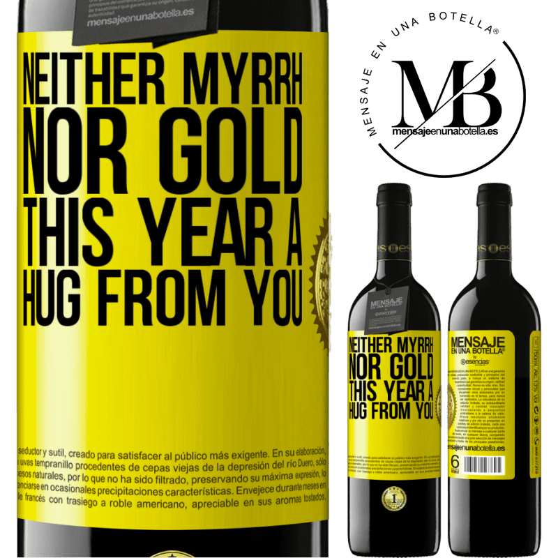 24,95 € Free Shipping | Red Wine RED Edition Crianza 6 Months Neither myrrh, nor gold. This year a hug from you Yellow Label. Customizable label Aging in oak barrels 6 Months Harvest 2018 Tempranillo