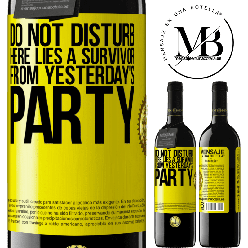 24,95 € Free Shipping | Red Wine RED Edition Crianza 6 Months Do not disturb. Here lies a survivor from yesterday's party Yellow Label. Customizable label Aging in oak barrels 6 Months Harvest 2018 Tempranillo