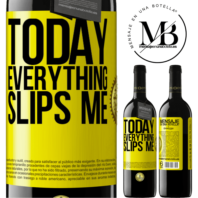 24,95 € Free Shipping | Red Wine RED Edition Crianza 6 Months Today everything slips me Yellow Label. Customizable label Aging in oak barrels 6 Months Harvest 2018 Tempranillo