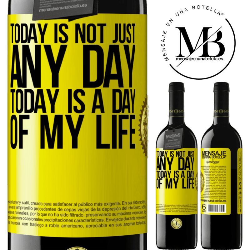 24,95 € Free Shipping   Red Wine RED Edition Crianza 6 Months Today is not just any day, today is a day of my life Yellow Label. Customizable label Aging in oak barrels 6 Months Harvest 2018 Tempranillo