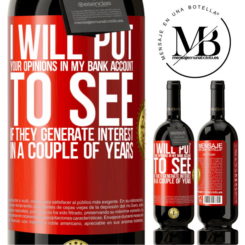 29,95 € Free Shipping | Red Wine Premium Edition MBS® Reserva I will put your opinions in my bank account, to see if they generate interest in a couple of years Red Label. Customizable label Reserva 12 Months Harvest 2013 Tempranillo