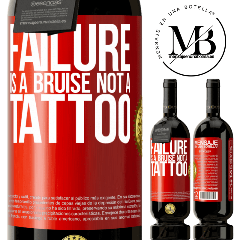 29,95 € Free Shipping | Red Wine Premium Edition MBS® Reserva Failure is a bruise, not a tattoo Red Label. Customizable label Reserva 12 Months Harvest 2013 Tempranillo