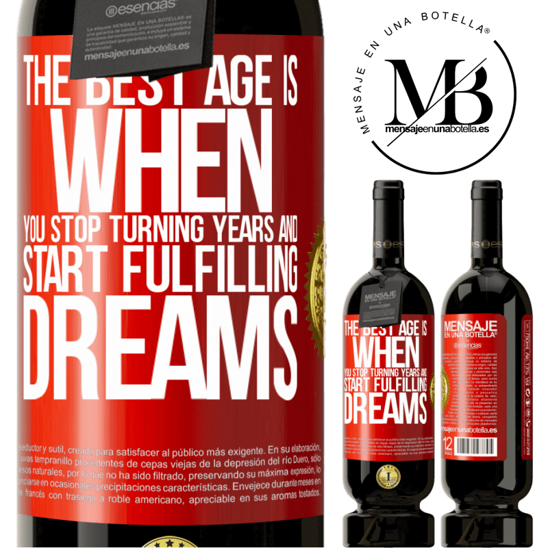 29,95 € Free Shipping | Red Wine Premium Edition MBS® Reserva The best age is when you stop turning years and start fulfilling dreams Red Label. Customizable label Reserva 12 Months Harvest 2013 Tempranillo