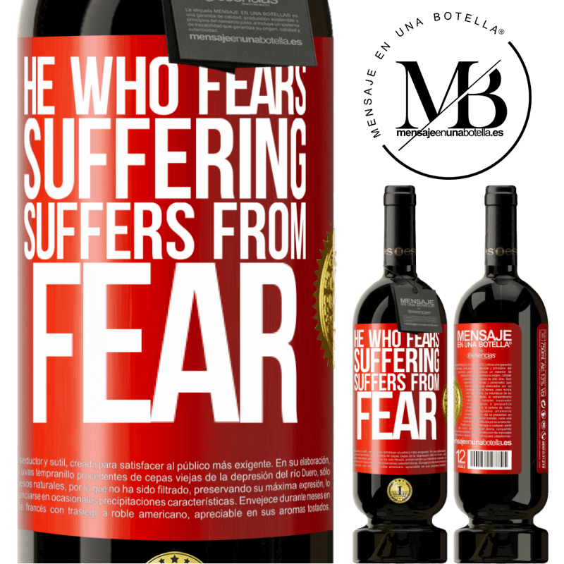 29,95 € Free Shipping | Red Wine Premium Edition MBS® Reserva He who fears suffering, suffers from fear Red Label. Customizable label Reserva 12 Months Harvest 2013 Tempranillo