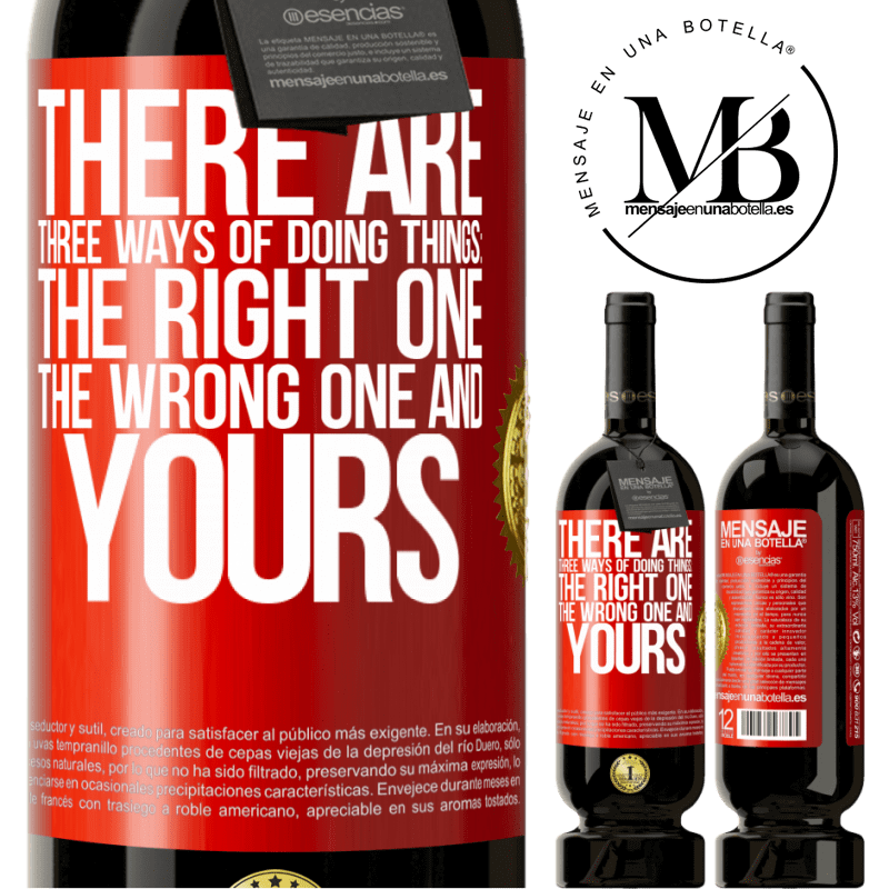 29,95 € Free Shipping   Red Wine Premium Edition MBS® Reserva There are three ways of doing things: the right one, the wrong one and yours Red Label. Customizable label Reserva 12 Months Harvest 2013 Tempranillo