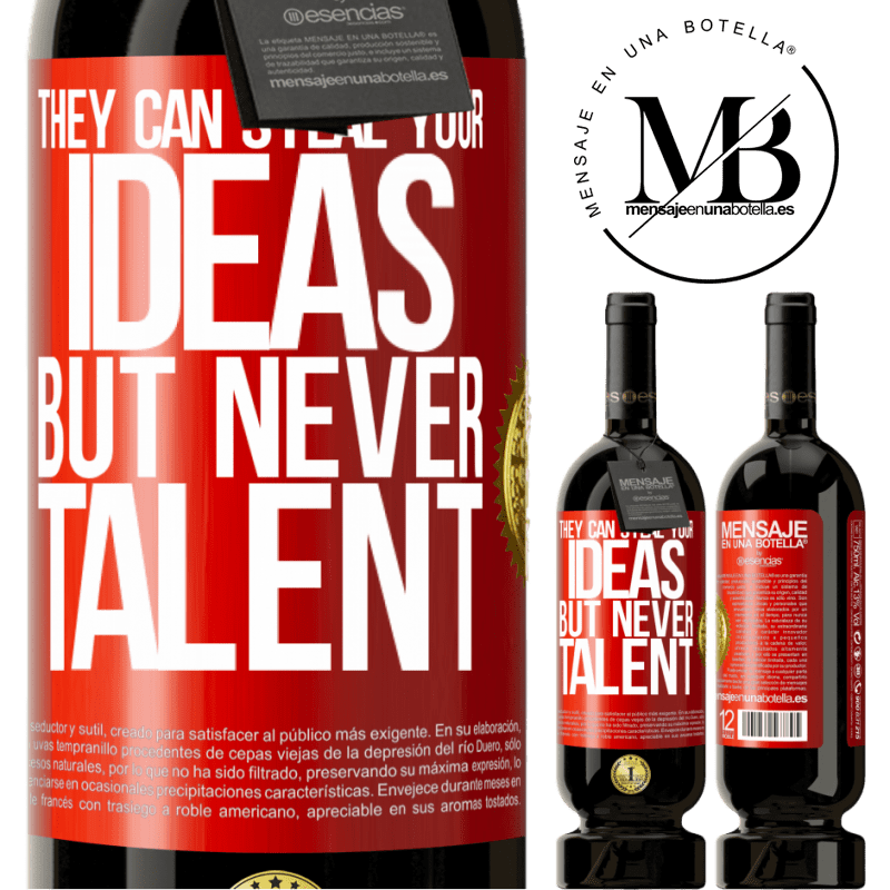 29,95 € Free Shipping | Red Wine Premium Edition MBS® Reserva They can steal your ideas but never talent Red Label. Customizable label Reserva 12 Months Harvest 2013 Tempranillo