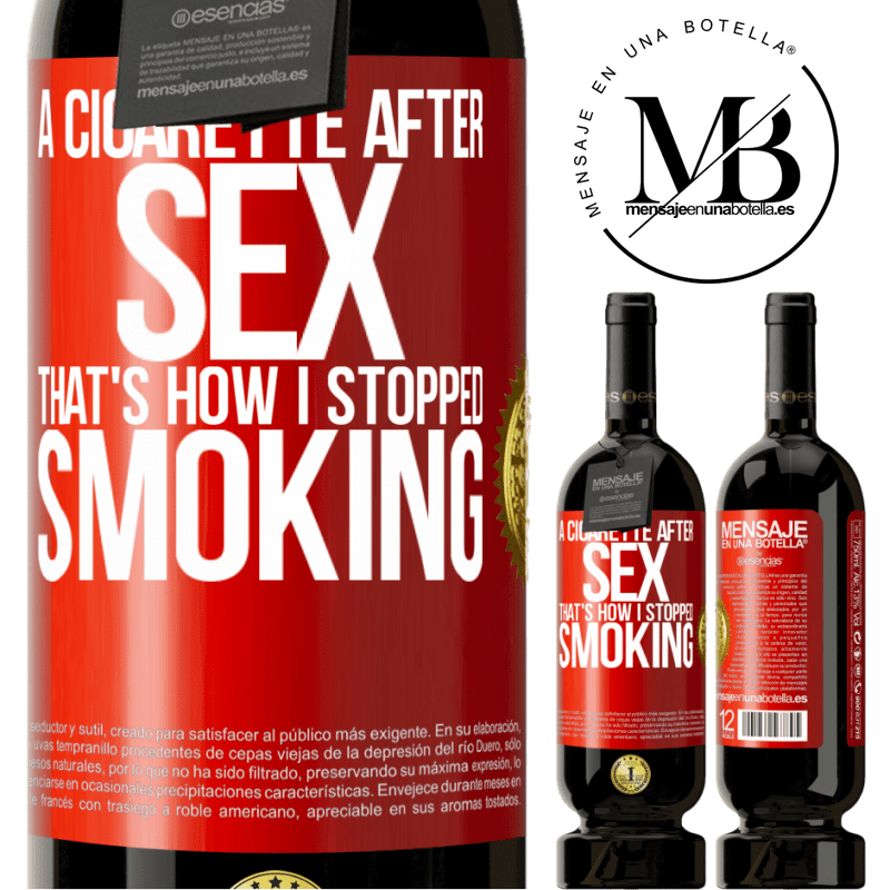 29,95 € Free Shipping | Red Wine Premium Edition MBS® Reserva A cigarette after sex. That's how I stopped smoking Red Label. Customizable label Reserva 12 Months Harvest 2013 Tempranillo