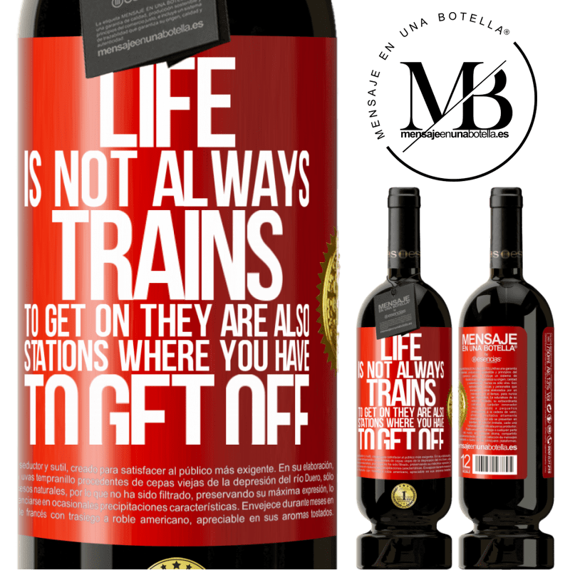 29,95 € Free Shipping | Red Wine Premium Edition MBS® Reserva Life is not always trains to get on, they are also stations where you have to get off Red Label. Customizable label Reserva 12 Months Harvest 2013 Tempranillo