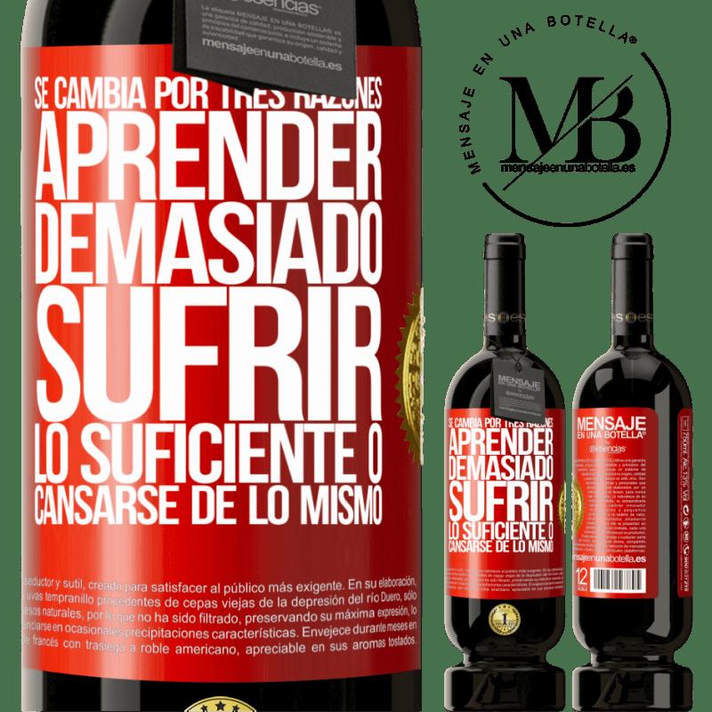 29,95 € Envoi gratuit | Vin rouge Édition Premium MBS® Reserva Il est modifié pour trois raisons. En savoir trop, souffrir suffisamment ou se lasser de la même chose Étiquette Rouge. Étiquette personnalisable Reserva 12 Mois Récolte 2013 Tempranillo