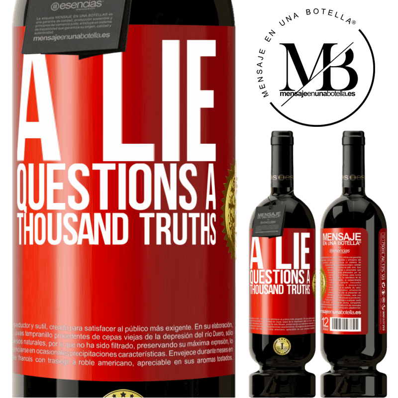 29,95 € Free Shipping | Red Wine Premium Edition MBS® Reserva A lie questions a thousand truths Red Label. Customizable label Reserva 12 Months Harvest 2013 Tempranillo