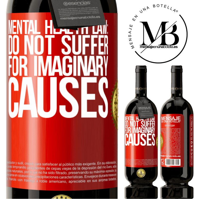 29,95 € Free Shipping | Red Wine Premium Edition MBS® Reserva Mental Health Law: Do not suffer for imaginary causes Red Label. Customizable label Reserva 12 Months Harvest 2013 Tempranillo