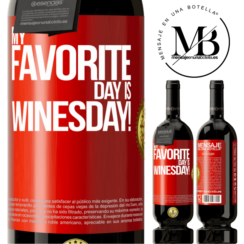 29,95 € Free Shipping | Red Wine Premium Edition MBS® Reserva My favorite day is winesday! Red Label. Customizable label Reserva 12 Months Harvest 2013 Tempranillo