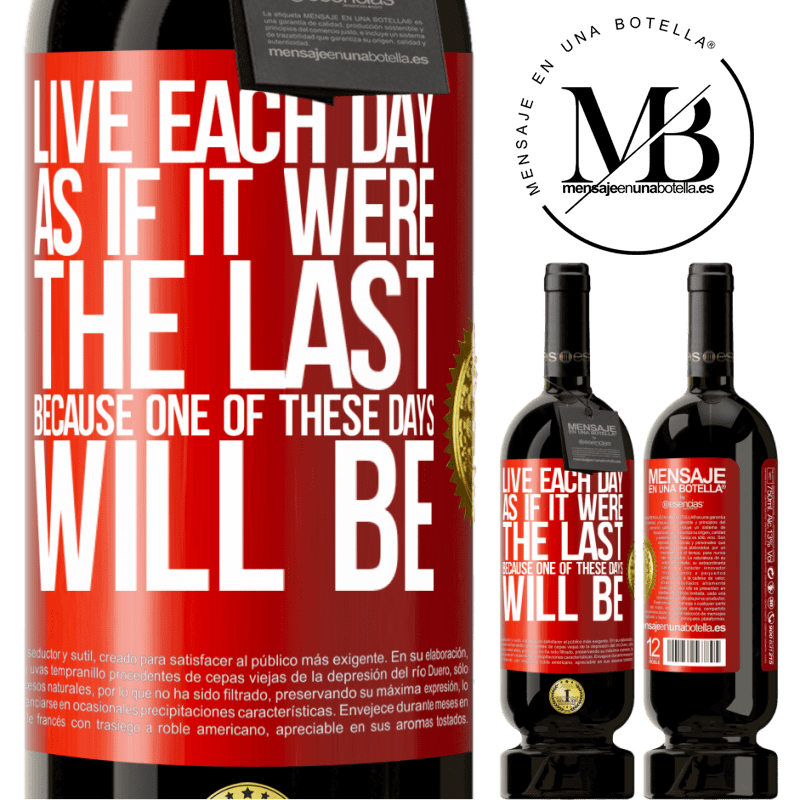 29,95 € Free Shipping   Red Wine Premium Edition MBS® Reserva Live each day as if it were the last, because one of these days will be Red Label. Customizable label Reserva 12 Months Harvest 2013 Tempranillo