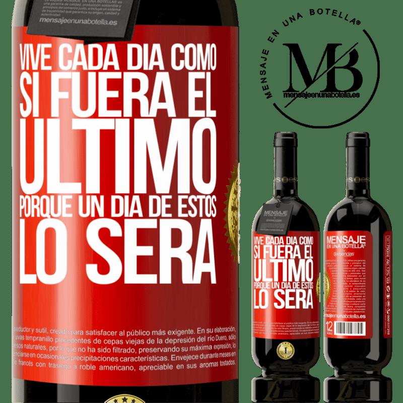 29,95 € Envoi gratuit | Vin rouge Édition Premium MBS® Reserva Vivez chaque jour comme si c'était le dernier, car un de ces jours sera Étiquette Rouge. Étiquette personnalisable Reserva 12 Mois Récolte 2013 Tempranillo